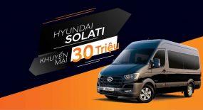 Khuyến mãi lên đến 30 triệu khi mua Hyundai Solati trong tháng 03
