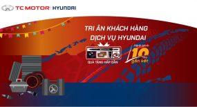 Tri ân khách hàng dịch vụ Hyundai   – Hành Trình 10 năm gắn kết